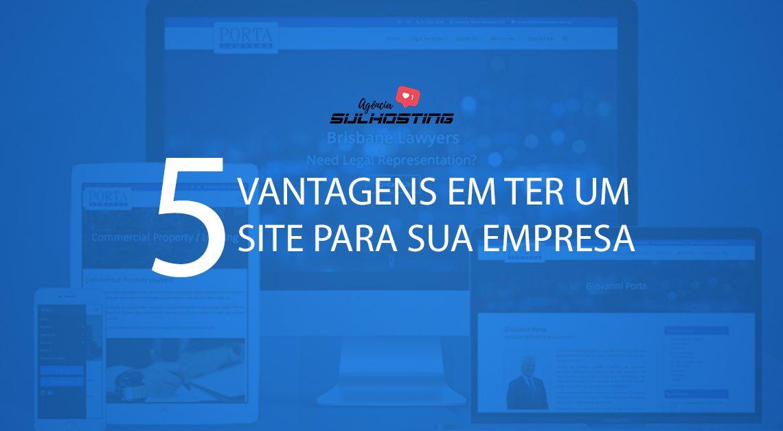 5 vantagens em ter um site para sua empresa